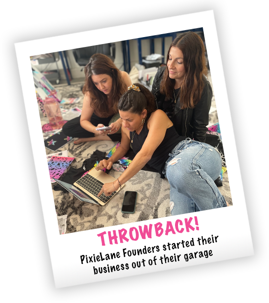 PixieLane Founders started their  business out of their garage copy